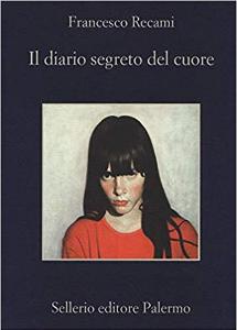 Il diario segreto del cuore di Francesco Recami
